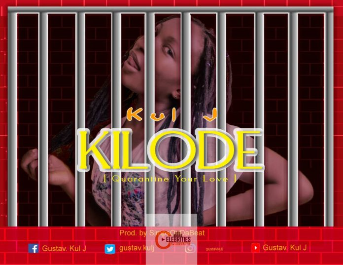 Kul J Present Kilode (Quarantine Your Love)